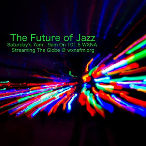WXNA - The Future of Jazz Show