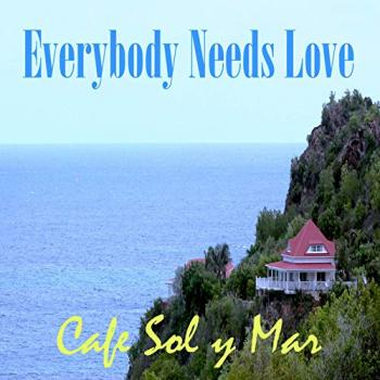 Cafe Sol Y Mar - Everybody Needs Love