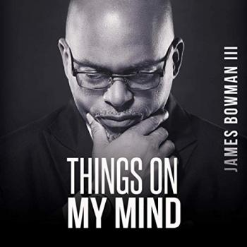 James Bowman III - Things on My Mind