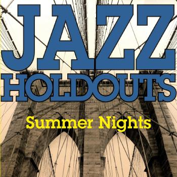 Jazz Holdouts - Summer Nights
