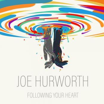 Joe Hurworth - Following Your Heart