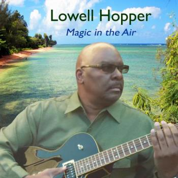 Lowell Hopper - Magic In The Air