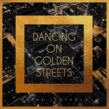 Lukas Leuthold - Dancing On Golden Streets