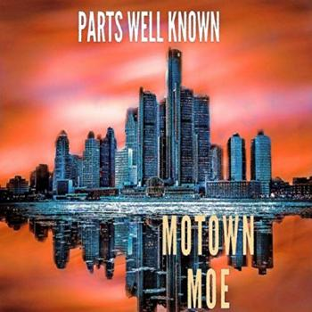 Motown Moe - Parts Well Known