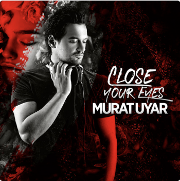 Murat Ayur - Close Your Eyes