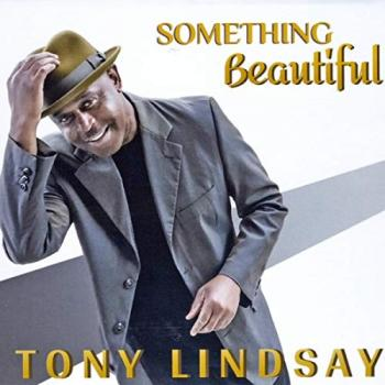 Tony Lindsay - Something Beautiful
