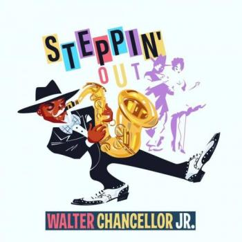 Walter Chancellor - Steppin' Out