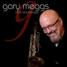 Gary Meggs - Life's Little Changes